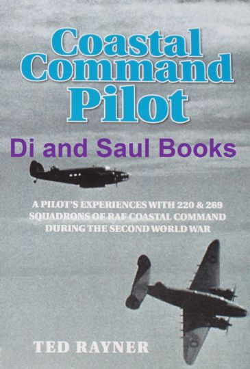 Coastal Command Pilot - A Pilot's Experiences with 220 & 269 Squadron's in WW2